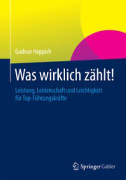 Happich, Gudrun - Was wirklich zählt!, ebook