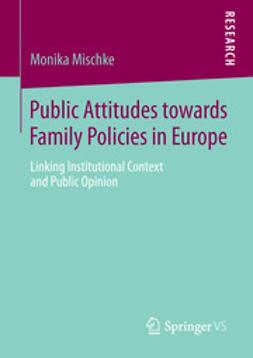 Mischke, Monika - Public Attitudes towards Family Policies in Europe, ebook