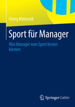 Matuszek, Georg - Sport für Manager, ebook