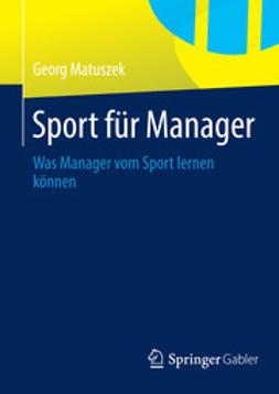 Matuszek, Georg - Sport für Manager, ebook