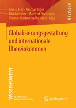 Frey, Armin - Globalisierungsgestaltung und internationale Übereinkommen, ebook