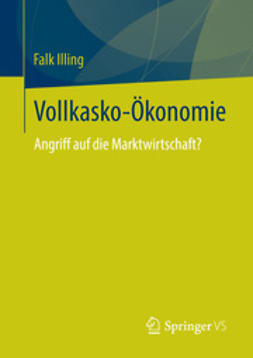 Illing, Falk - Vollkasko-Ökonomie, ebook