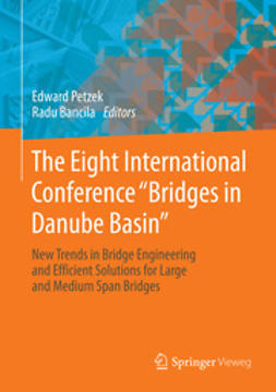 "Petzek, Edward - The Eight International Conference ""Bridges in Danube Basin"", ebook"