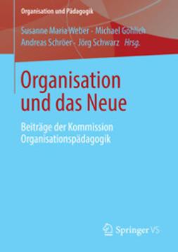 Weber, Susanne Maria - Organisation und das Neue, ebook