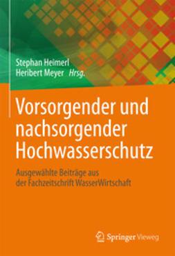 Heimerl, Stephan - Vorsorgender und nachsorgender Hochwasserschutz, ebook