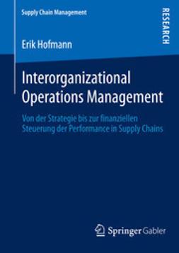 Hofmann, Erik - Interorganizational Operations Management, ebook