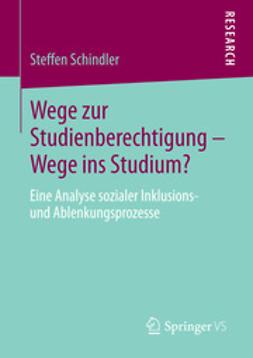 Schindler, Steffen - Wege zur Studienberechtigung – Wege ins Studium?, ebook