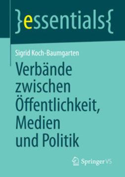 Koch-Baumgarten, Sigrid - Verbände zwischen Öffentlichkeit, Medien und Politik, ebook