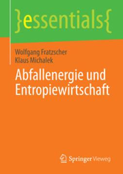 Fratzscher, Wolfgang - Abfallenergie und Entropiewirtschaft, e-kirja