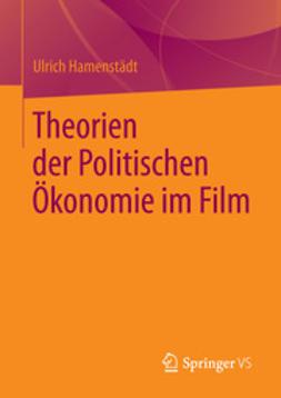 Hamenstädt, Ulrich - Theorien der Politischen Ökonomie im Film, ebook