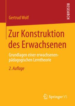 Wolf, Gertrud - Zur Konstruktion des Erwachsenen, ebook