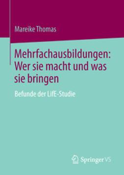 Thomas, Mareike - Mehrfachausbildungen: Wer sie macht und was sie bringen, ebook