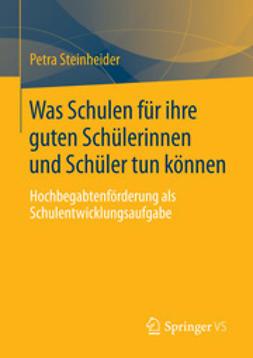 Steinheider, Petra - Was Schulen für ihre guten Schülerinnen und Schüler tun können, ebook