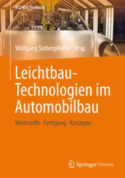Siebenpfeiffer, Wolfgang - Leichtbau-Technologien im Automobilbau, ebook