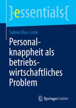 Elias-Linde, Sabine - Personalknappheit als betriebswirtschaftliches Problem, ebook