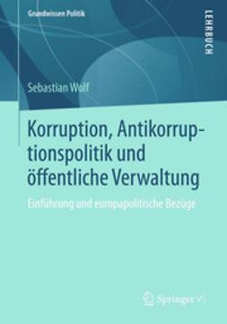 Wolf, Sebastian - Korruption, Antikorruptionspolitik und öffentliche Verwaltung, ebook