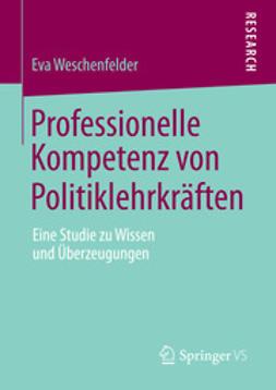 Weschenfelder, Eva - Professionelle Kompetenz von Politiklehrkräften, ebook