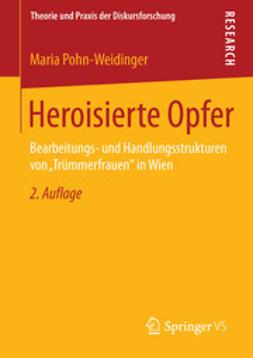 Pohn-Weidinger, Maria - Heroisierte Opfer, ebook