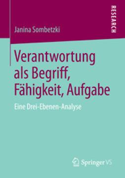Sombetzki, Janina - Verantwortung als Begriff, Fähigkeit, Aufgabe, ebook