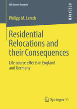 Lersch, Philipp M. - Residential Relocations and their Consequences, ebook