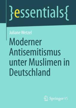 Wetzel, Juliane - Moderner Antisemitismus unter Muslimen in Deutschland, ebook