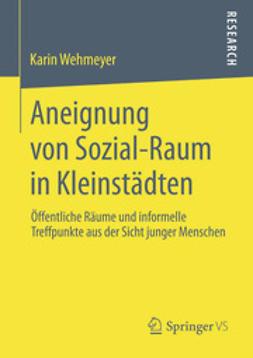 Wehmeyer, Karin - Aneignung von Sozial-Raum in Kleinstädten, e-kirja