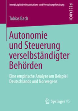 Bach, Tobias - Autonomie und Steuerung verselbständigter Behörden, ebook