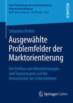 Dreher, Sebastian - Ausgewählte Problemfelder der Marktorientierung, ebook