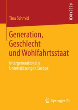 Schmid, Tina - Generation, Geschlecht und Wohlfahrtsstaat, ebook