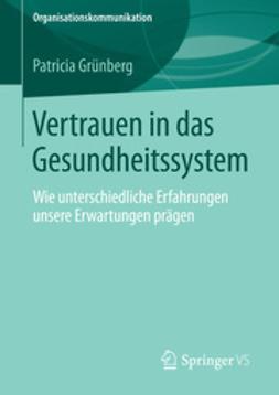 Grünberg, Patricia - Vertrauen in das Gesundheitssystem, ebook
