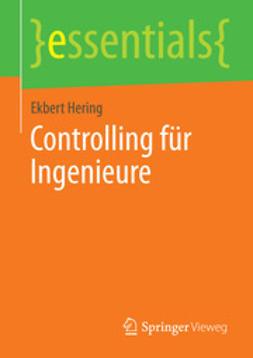 Hering, Ekbert - Controlling für Ingenieure, ebook