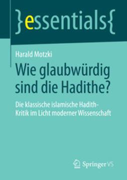 Motzki, Harald - Wie glaubwürdig sind die Hadithe?, ebook