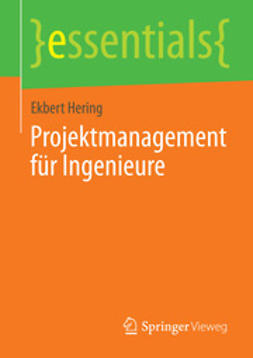 Hering, Ekbert - Projektmanagement für Ingenieure, ebook
