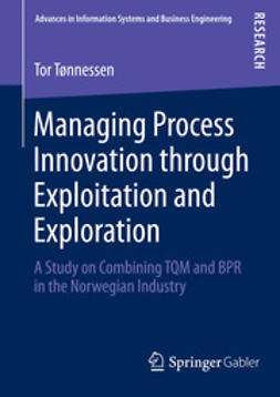 Tønnessen, Tor - Managing Process Innovation through Exploitation and Exploration, ebook