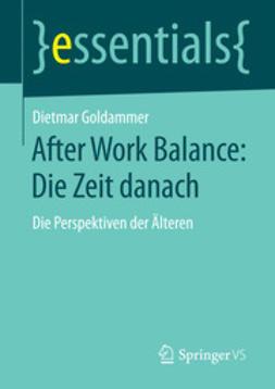 Goldammer, Dietmar - After Work Balance: Die Zeit danach, e-kirja