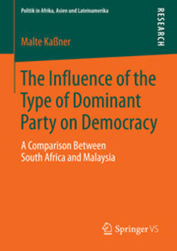 Kaßner, Malte - The Influence of the Type of Dominant Party on Democracy, e-kirja