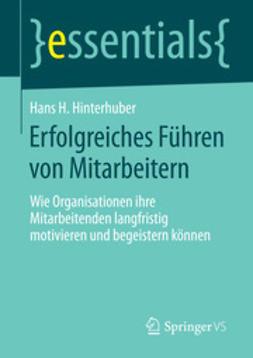 Hinterhuber, Hans H. - Erfolgreiches Führen von Mitarbeitern, ebook