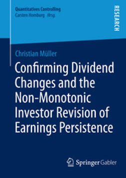 Müller, Christian - Confirming Dividend Changes and the Non-Monotonic Investor Revision of Earnings Persistence, e-bok