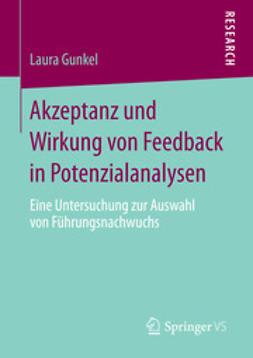 Gunkel, Laura - Akzeptanz und Wirkung von Feedback in Potenzialanalysen, ebook