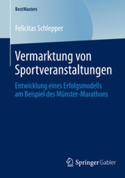 Schlepper, Felicitas - Vermarktung von Sportveranstaltungen, ebook