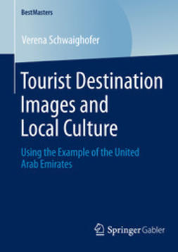 Schwaighofer, Verena - Tourist Destination Images and Local Culture, e-bok