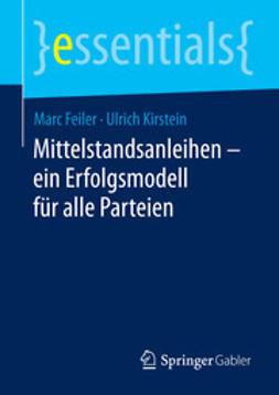 Feiler, Marc - Mittelstandsanleihen – ein Erfolgsmodell für alle Parteien, ebook