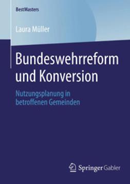 Müller, Laura - Bundeswehrreform und Konversion, ebook