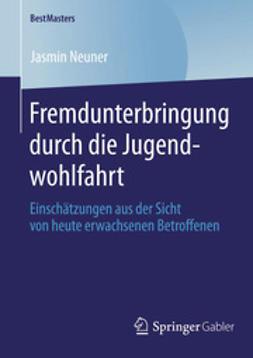 Neuner, Jasmin - Fremdunterbringung durch die Jugendwohlfahrt, ebook
