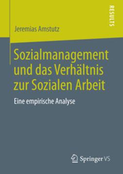 Amstutz, Jeremias - Sozialmanagement und das Verhältnis zur Sozialen Arbeit, ebook