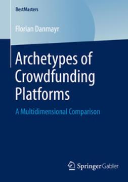 Danmayr, Florian - Archetypes of Crowdfunding Platforms, ebook