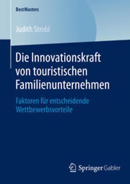 Strobl, Judith - Die Innovationskraft von touristischen Familienunternehmen, ebook