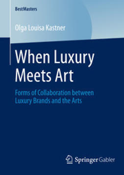 Kastner, Olga Louisa - When Luxury Meets Art, e-bok