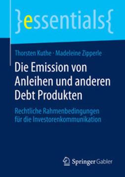 Kuthe, Thorsten - Die Emission von Anleihen und anderen Debt Produkten, ebook