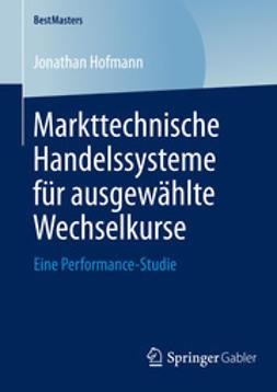 Hofmann, Jonathan - Markttechnische Handelssysteme für ausgewählte Wechselkurse, ebook